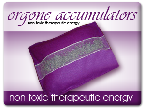 Orgone Accumulators - non-toxic therapeutic energy